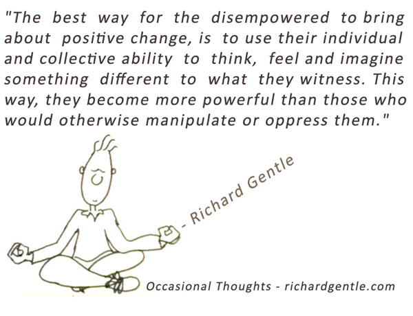 Empowering Quote by Richard Gentle