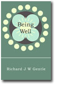 Being Well by Richard Gentle